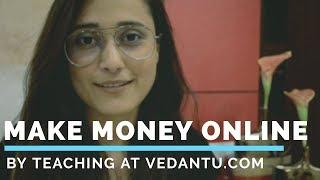 Earn Online By Teaching at Vedantu.Com