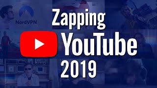 ZAPPING YOUTUBE 2019