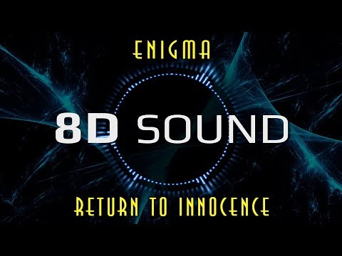 Enigma – Return to Innocence (8D SOUND)