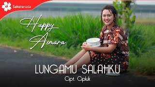 Happy Asmara - Lungamu Salahku (OFFICIAL M/V)