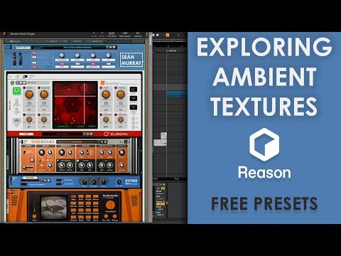 Exploring Ambient Textures with the Reason Rack | Free Presets