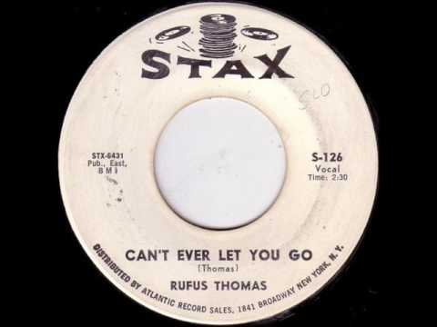 Rufus Thomas - Can't Ever Let You Go / Stax S-126 1962