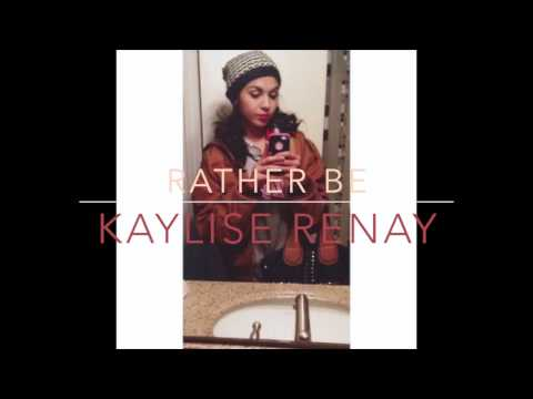 Rather Be-Acoustic Cover by Kaylise Renay