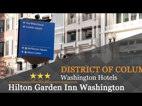 Hilton Garden Inn Washington DC Downtown - Washington Hotels, District Of Columbia
