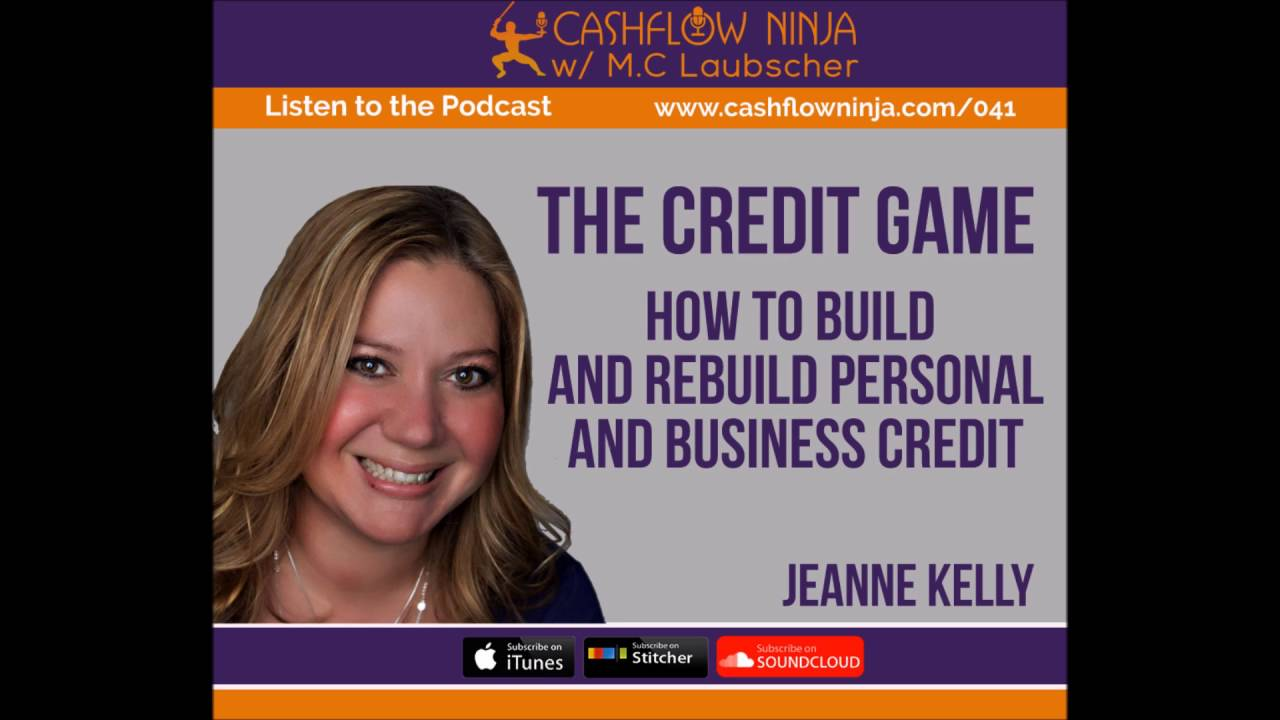 041: Jeanne Kelly: How To Build And Rebuild Personal And Business Credit  041: