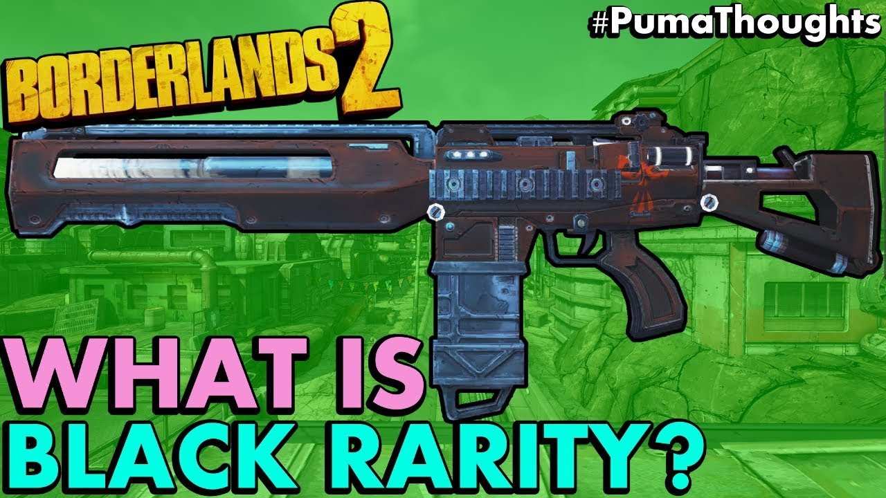 Borderlands 2: What Are Black Rarity Modded Hybrid Guns and Weapons?  #PumaThoughts