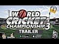 WORLD CRICKET CHAMPIONSHIP 3 : TRAILER 😮 !! NEXTWAVE MULTIMEDIA !! UNOFFICIAL TRAILER