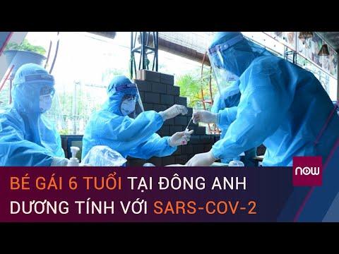 Hà Nội: Bé gái 6 tuổi tại Đông Anh dương tính với SARS-CoV-2  | VTC Now
