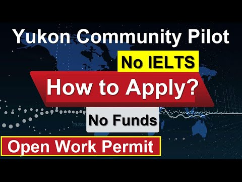 Canadian Open Work Permit || No IELTS, No Funds || Yukon Community Pilot