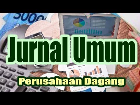 Jurnal Umum Perusahaan Dagang Belajar Akuntansi Mudah dan Cepat