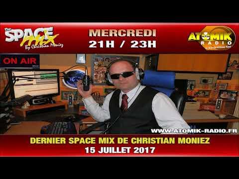 DERNIER SPACE MIX DE CHRISTIAN MONIEZ   Atomik Radio le 15 Juillet 2017