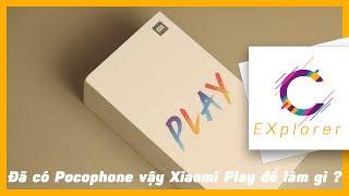 Đã có Pocophone vậy Xiaomi Play để làm gì ?