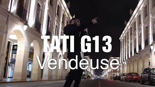 TATI G13 - Vendeuse (EXCLUSIVE Music Video) Prod by Lootsnatcher