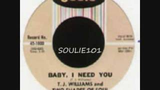 TJ WILLIAMS & 2 SHADES OF SOUL-BABY I NEED YOU