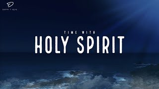Time With HOLY SPIRIT: Prayer Time Music | Christian Meditation Music | Alone With God | Worship