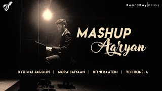 Aaryan- Mashup (Hindi Ballad) | Cover