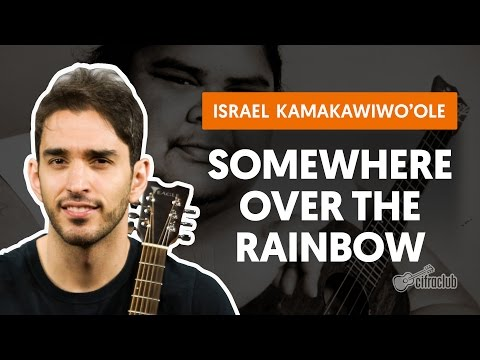 Somewhere Over the Rainbow - Israel Kamakawiwoole  de violão completa