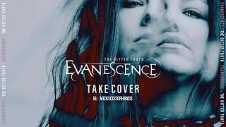 Evanescence: Take Cover (Lyrics)