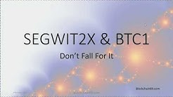 Need to Know - Bitcoin Core, Segwit2x and BTC1
