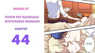 Paper Pet Marriage Mysterious Husband Chapter 44-Ointment