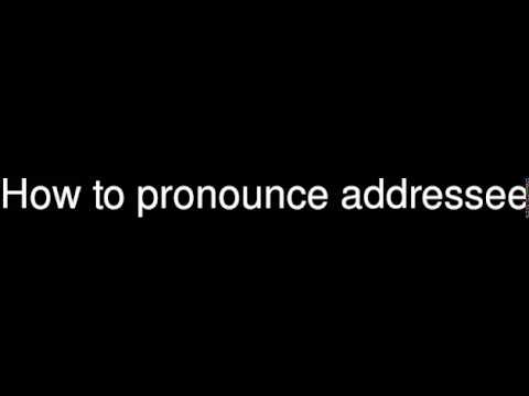 How to pronounce addressee