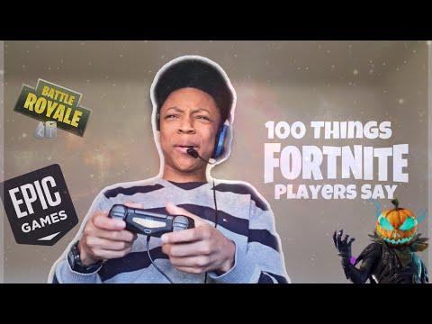 100 Things Fortnite Players Say!