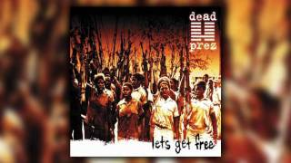 Dead Prez - We want Freedom