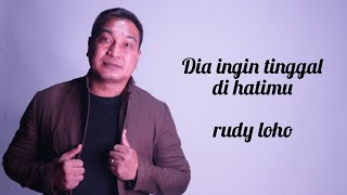 Download Lagu Dia ingin tinggal di hatimu (AUDIO OFFICIAL) Rudy Loho  | Lagu Rohani mp3