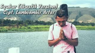 Syukur (Akustik Version)- Cipt. Lambiombir Arter