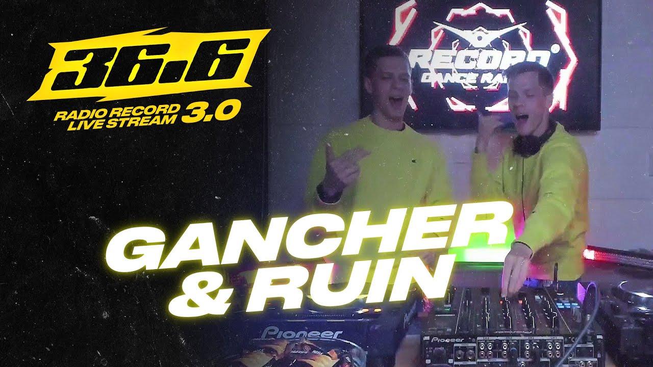 GANCHER & RUIN — «36.6» Radio Record Live Stream 3.0
