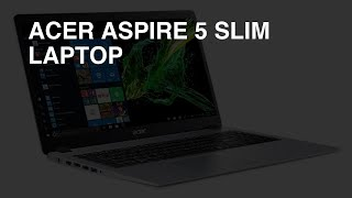 Acer Aspire 5 Slim Laptop review - Overall Rating: 8.4 / 10