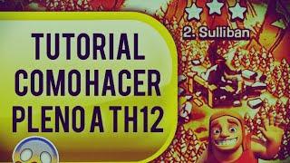🤔 TUTORIAL DE COMO HACER PLENO EN TH12 🤓 EL MEJOR EJERCITO PLENERO DE TH12 - CLASH OF CLANS