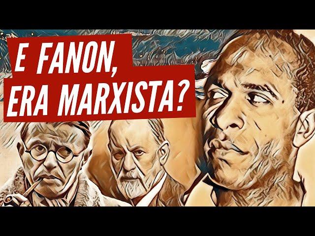 E Fanon, era marxista? O que é ser marxista?