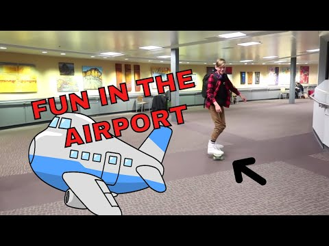 SKATEBOARDING IN THE AIRPORT - WE