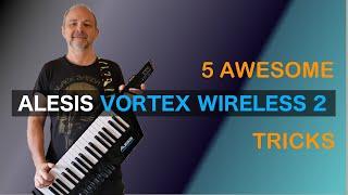 5 Awesome tricks with the Alesis Vortex Wireless 2