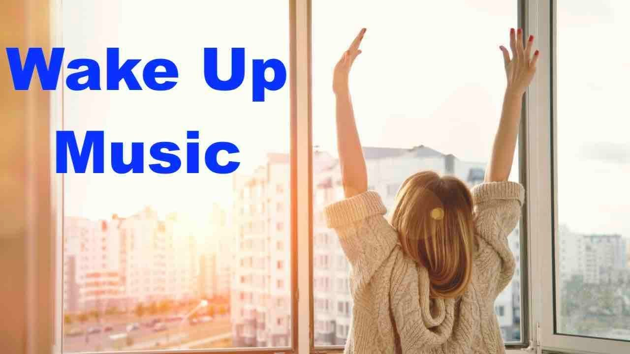 Wake Up Song Wake Up Music Playlist For Morning Studying Youtube