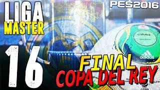 pes 2016 liga master   real madrid   ep 16 final copa del rey real madrid ath bilbao