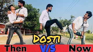 Dosti -THEN vs NOW || दोस्ती में बदलाव  || Gagan Summy