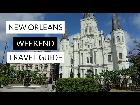 New Orleans Weekend Travel Guide