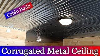 Log Home Build Episode #26 - Corrugated Metal Basement Ceiling