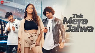 Tak Mera Jalwa (Vivek Nambiar, Tuanna Gurdal) Mp3 Song Download