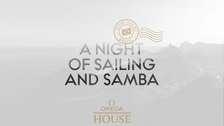 OMEGA House at Rio 2016 - A Night of Sailing and Samba