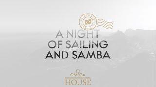 OMEGA House at Rio 2016 - A Night of Sailing and Samba