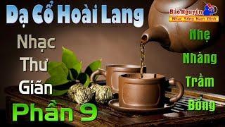 Tình Khúc Dạ Cổ Hoài Lang | Nhạc Thư Gian Phần 9 | Ngọt Ngào Trầm Bổng - Nhạc Sống Nam Định