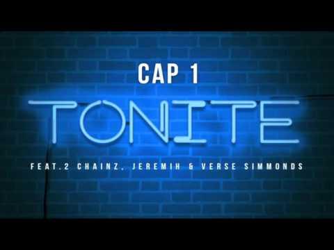 Cap 1 Ft. 2 Chainz, Jeremih & Verse Simmonds - Tonite