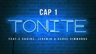 Repeat youtube video Cap 1 Ft. 2 Chainz, Jeremih & Verse Simmonds - Tonite
