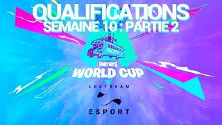 10ème semaine des Qualifications en Duo : Partie 2 - FORTNITE WORLD CUP