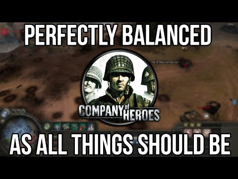 Company of Heroes is a Perfectly Balanced Masterpiece