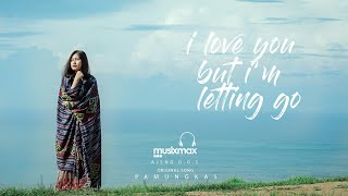 I LOVE YOU BUT I'M LETTING GO - PAMUNGKAS | COVER BY AJENG DGS | MUSIXMAX