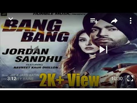 bang-bang-  -jordan-sandhu-  -new-song-25-april-2018